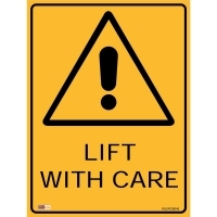 SAFETY SIGN - Lift With Care 450mmx600mm Metal